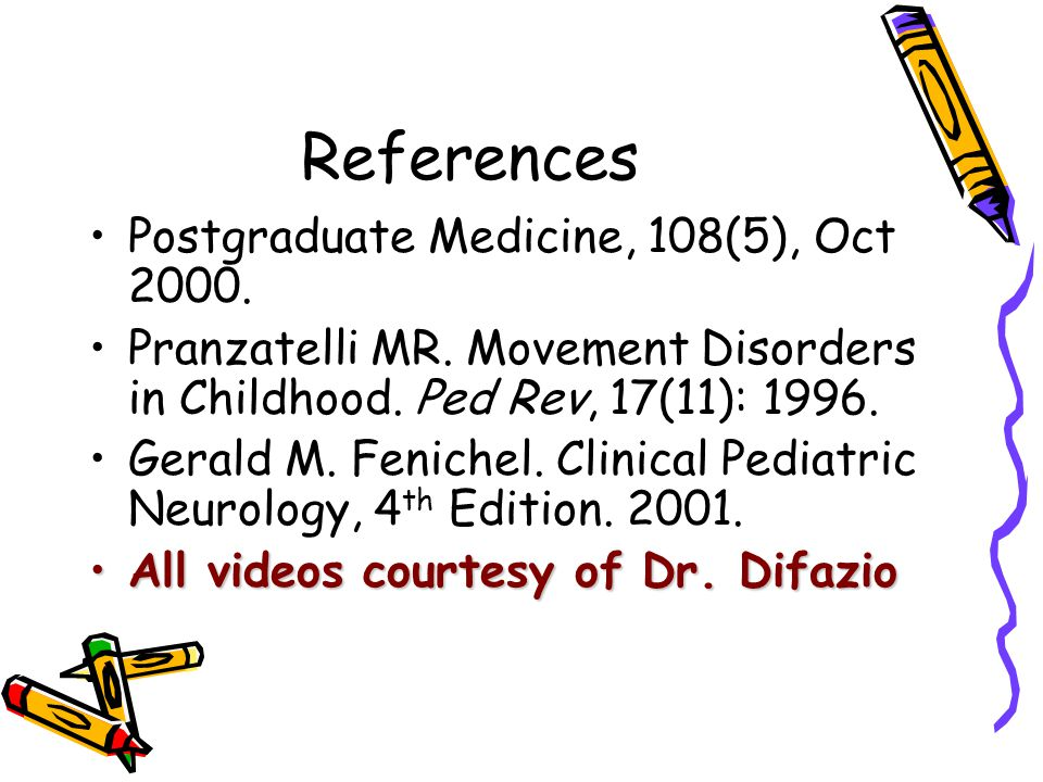 References Postgraduate Medicine, 108(5), Oct 2000.