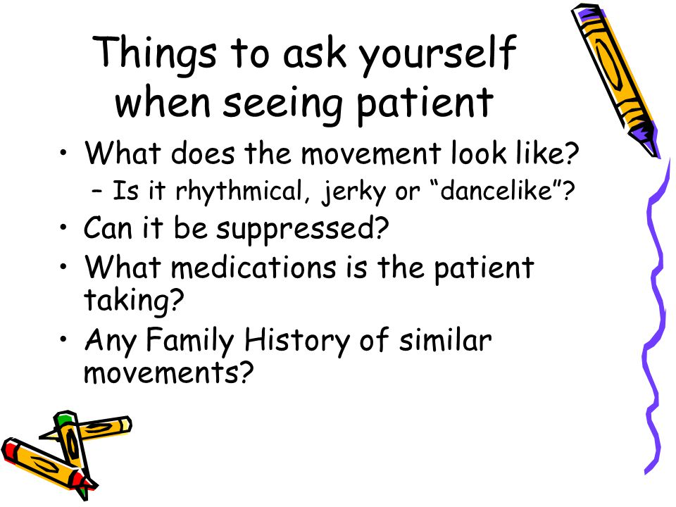 Things to ask yourself when seeing patient