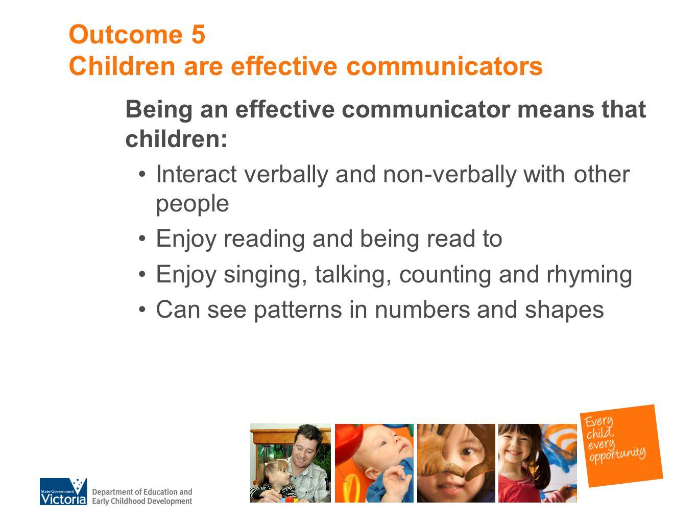 Outcome 5 Children are effective communicators
