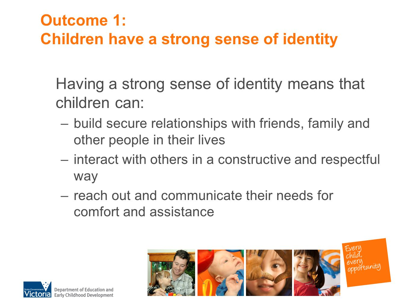 Outcome 1: Children have a strong sense of identity