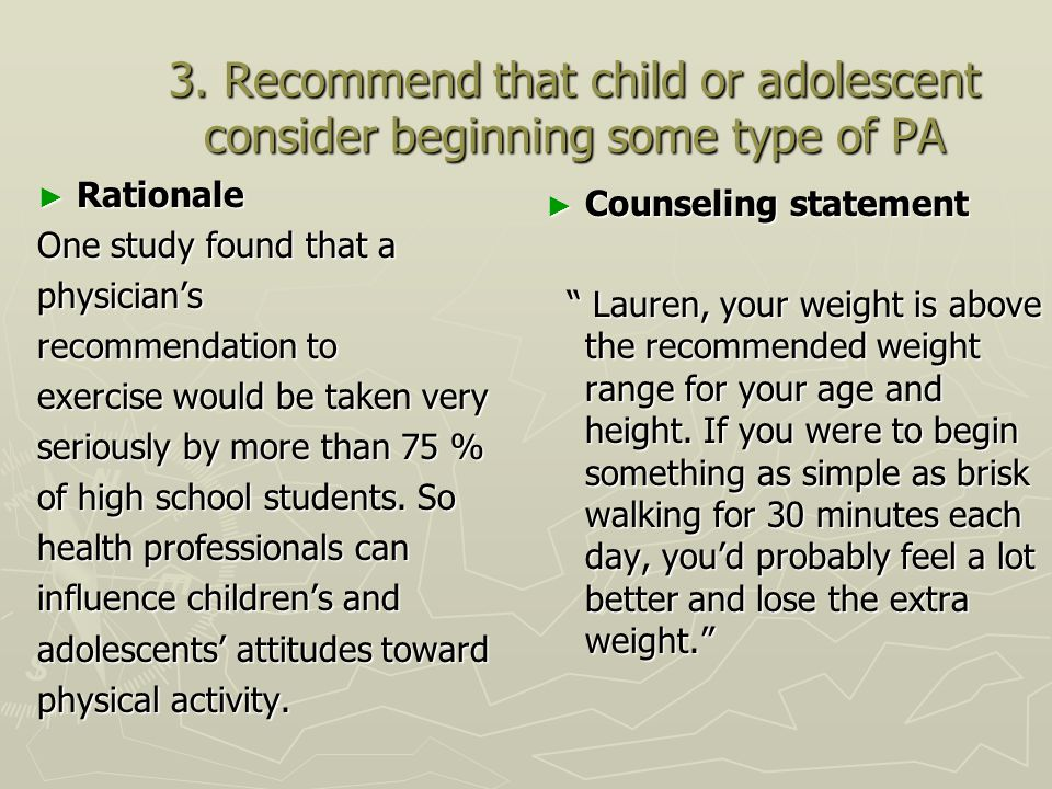 3. Recommend that child or adolescent consider beginning some type of PA