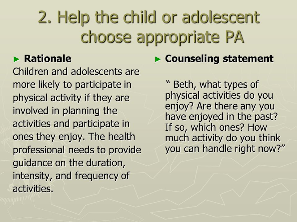 2. Help the child or adolescent choose appropriate PA