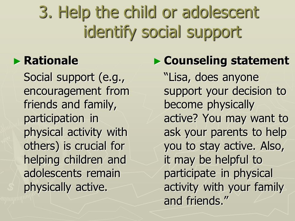 3. Help the child or adolescent identify social support