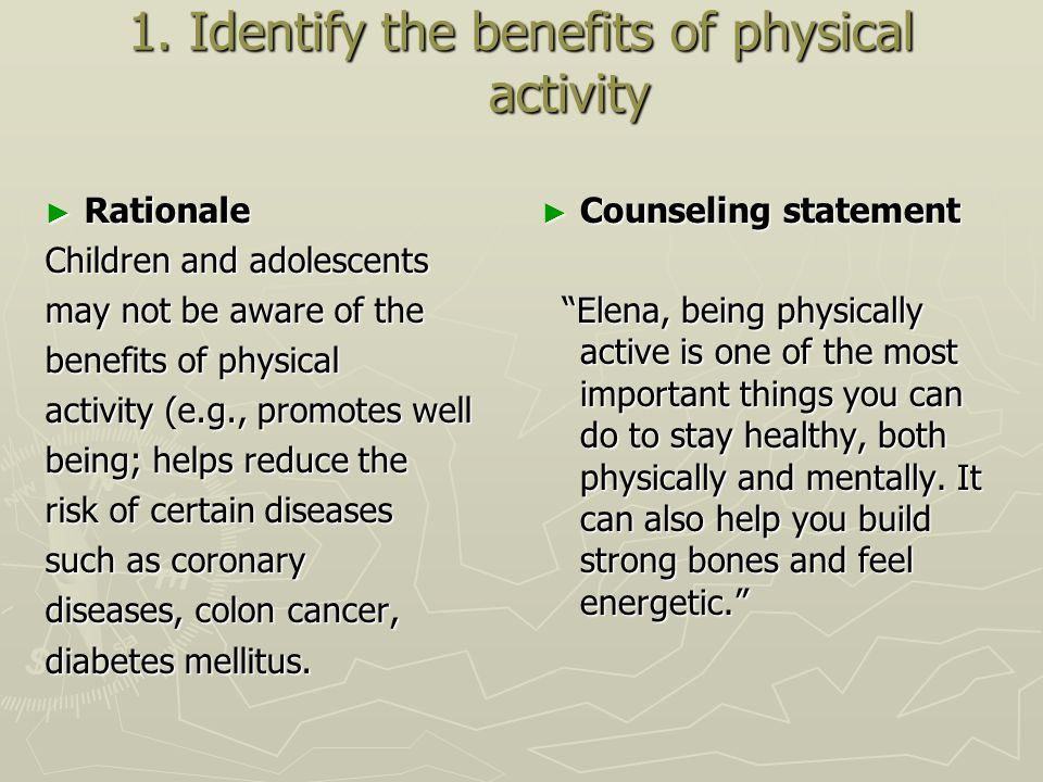 1. Identify the benefits of physical activity