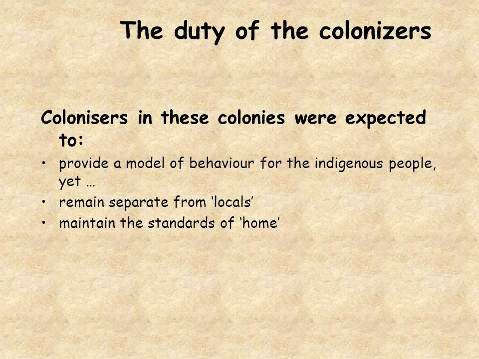 The duty of the colonizers
