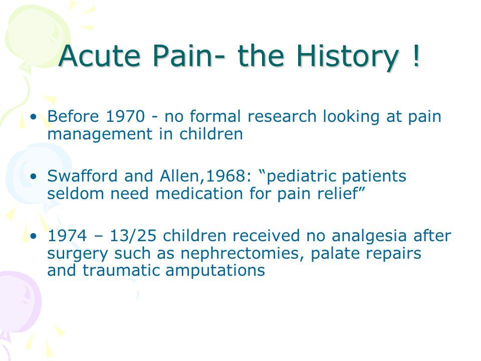 Acute Pain- the History !