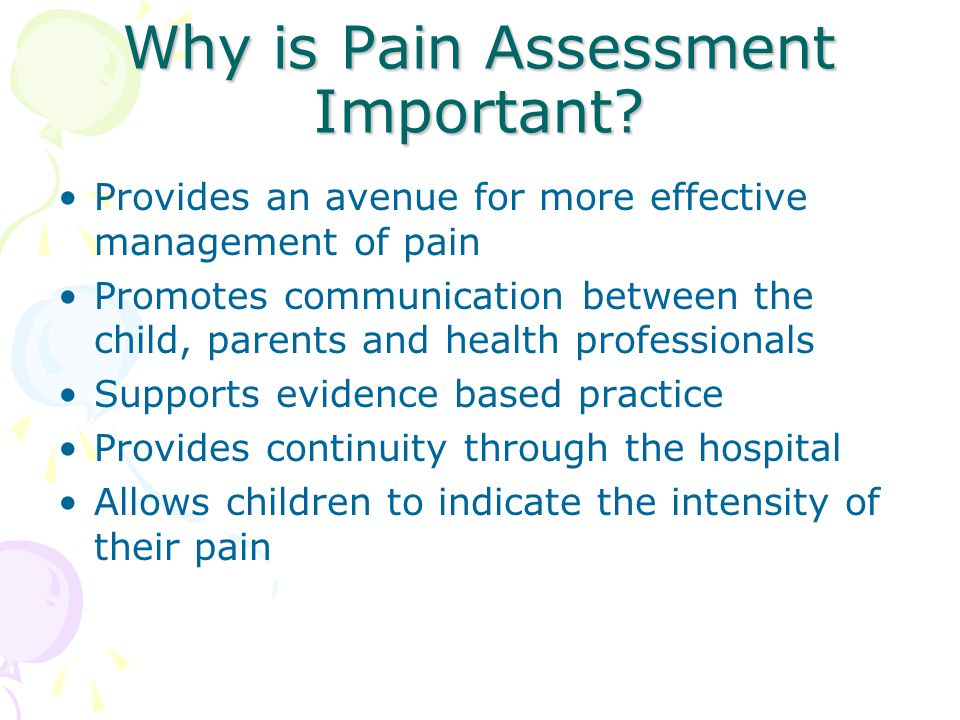Why is Pain Assessment Important