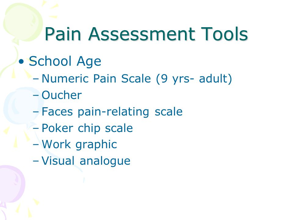 Pain Assessment Tools School Age Numeric Pain Scale (9 yrs- adult)