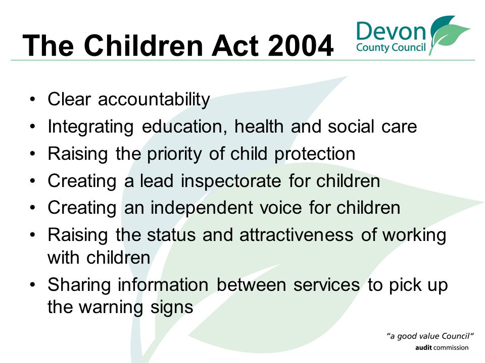 The Children Act 2004 Clear accountability