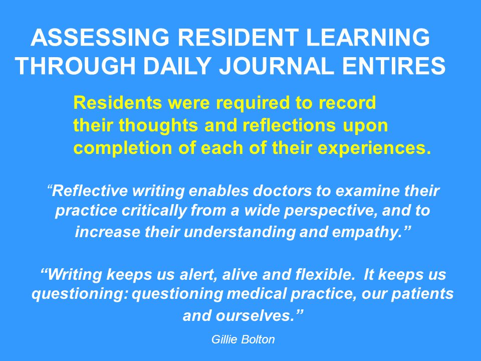 ASSESSING RESIDENT LEARNING THROUGH DAILY JOURNAL ENTIRES