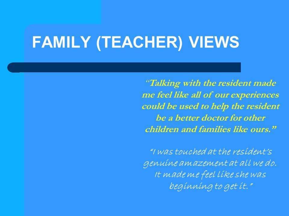 FAMILY (TEACHER) VIEWS
