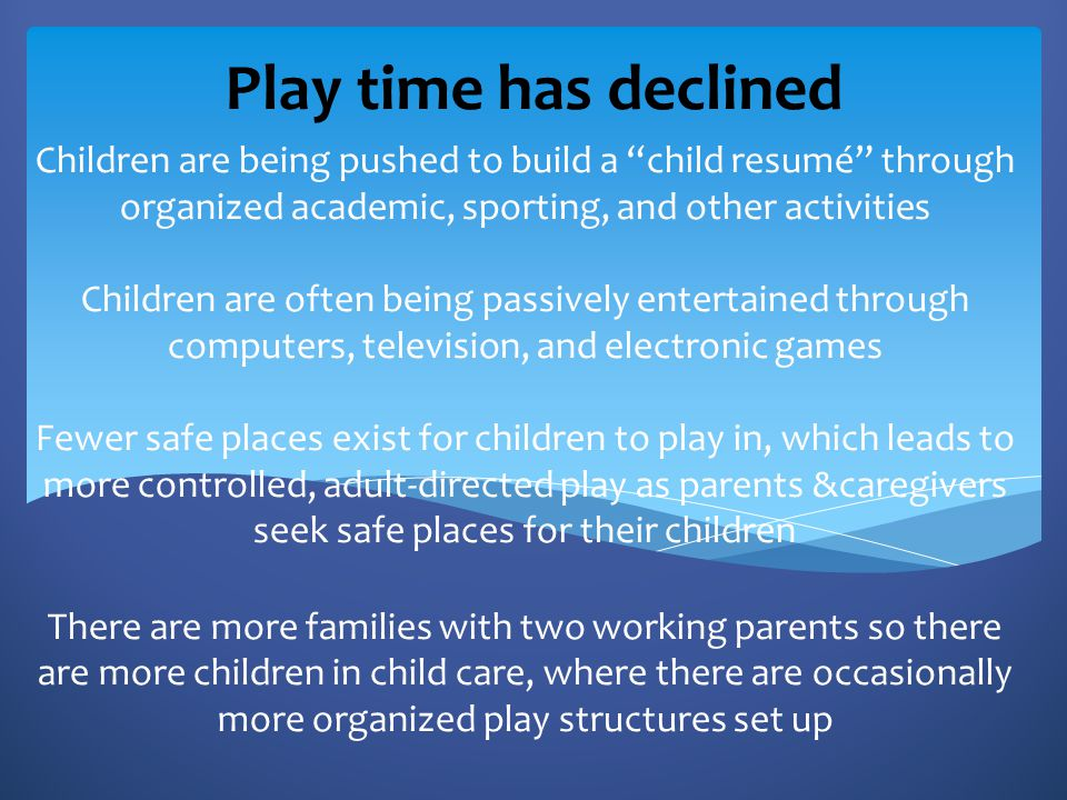 Play time has declined