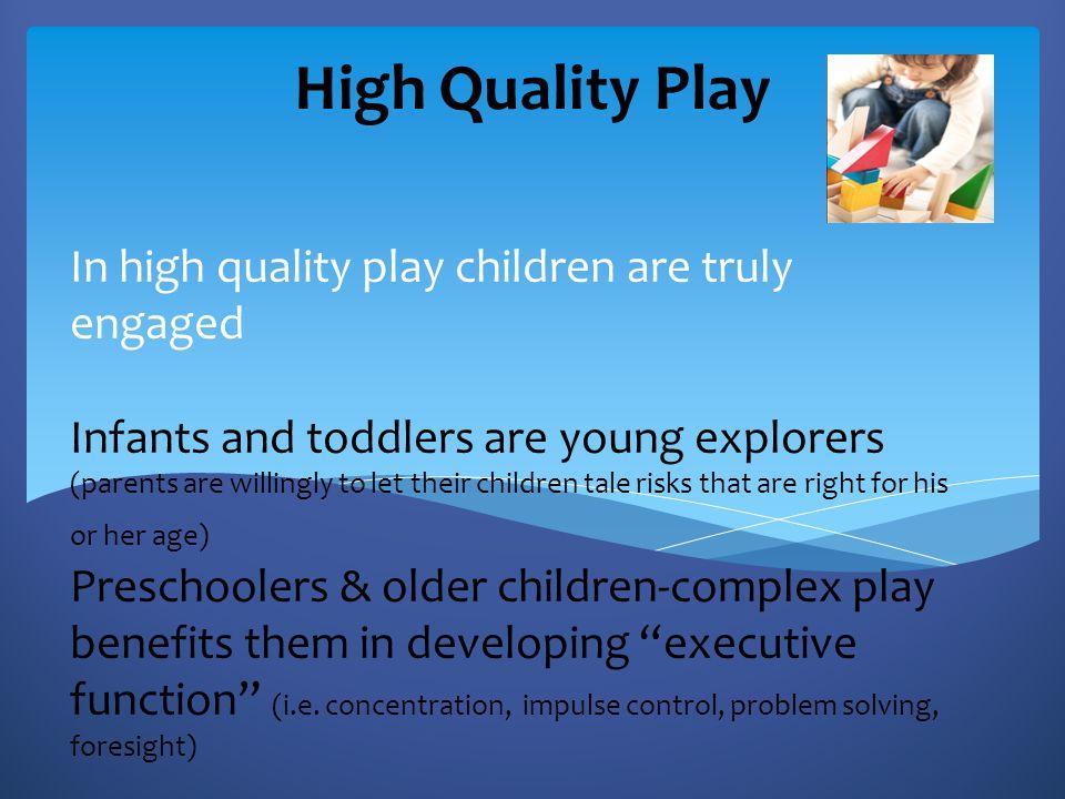 High Quality Play