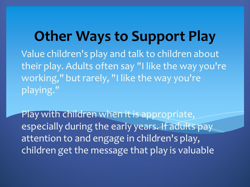 Other Ways to Support Play