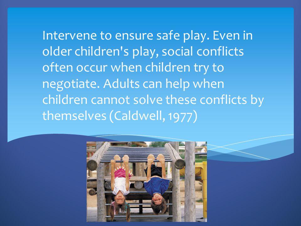 Intervene to ensure safe play