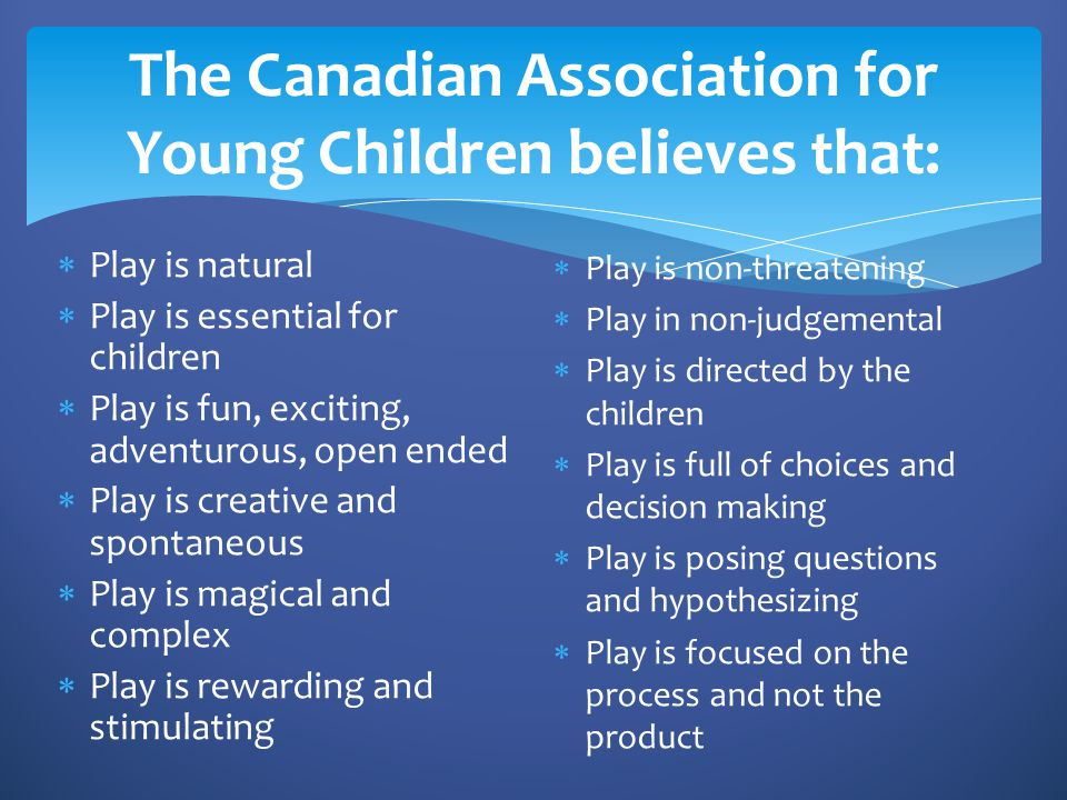 The Canadian Association for Young Children believes that: