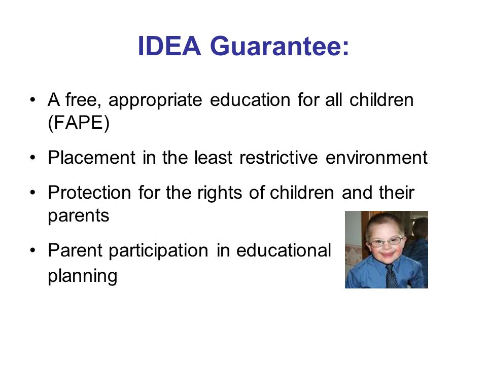 IDEA Guarantee: A free, appropriate education for all children (FAPE)