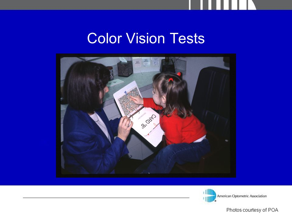 Color Vision Tests Photos courtesy of POA