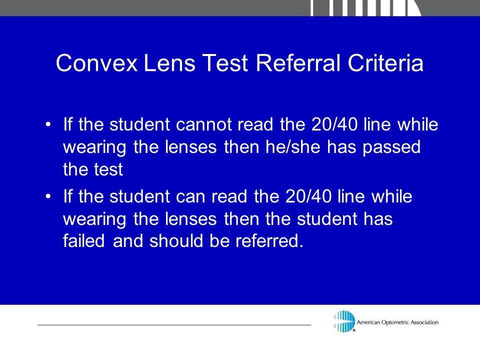Convex Lens Test Referral Criteria