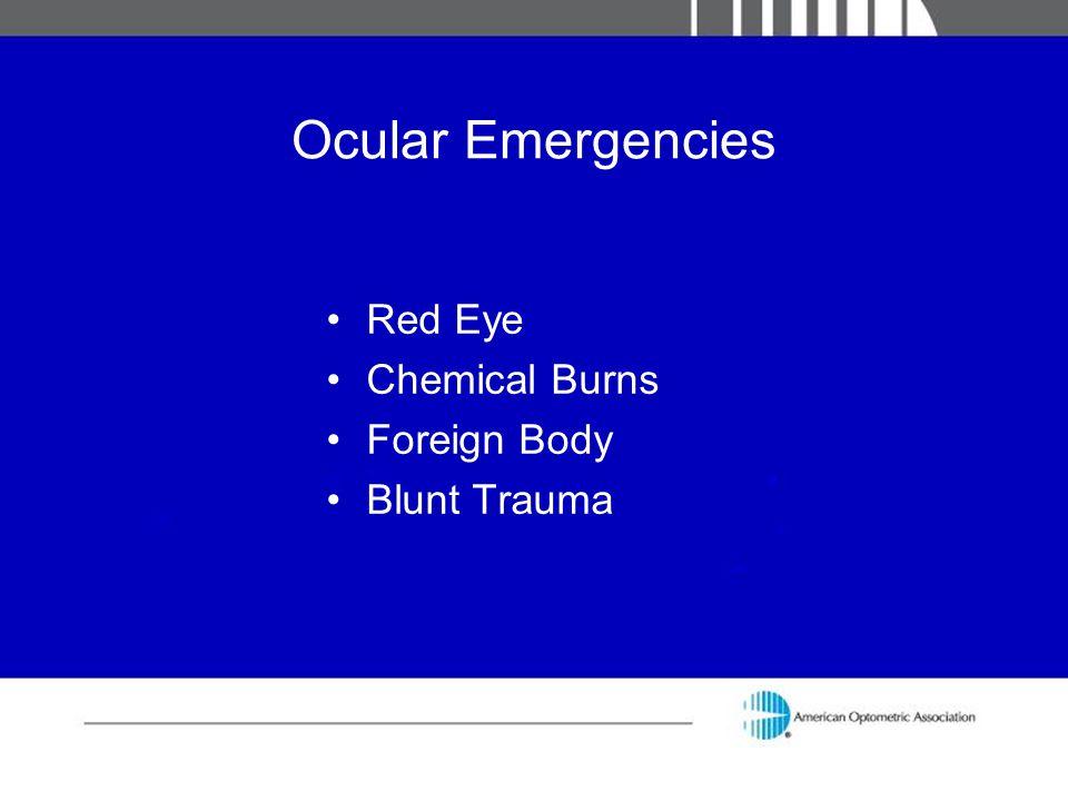 Ocular Emergencies Red Eye Chemical Burns Foreign Body Blunt Trauma