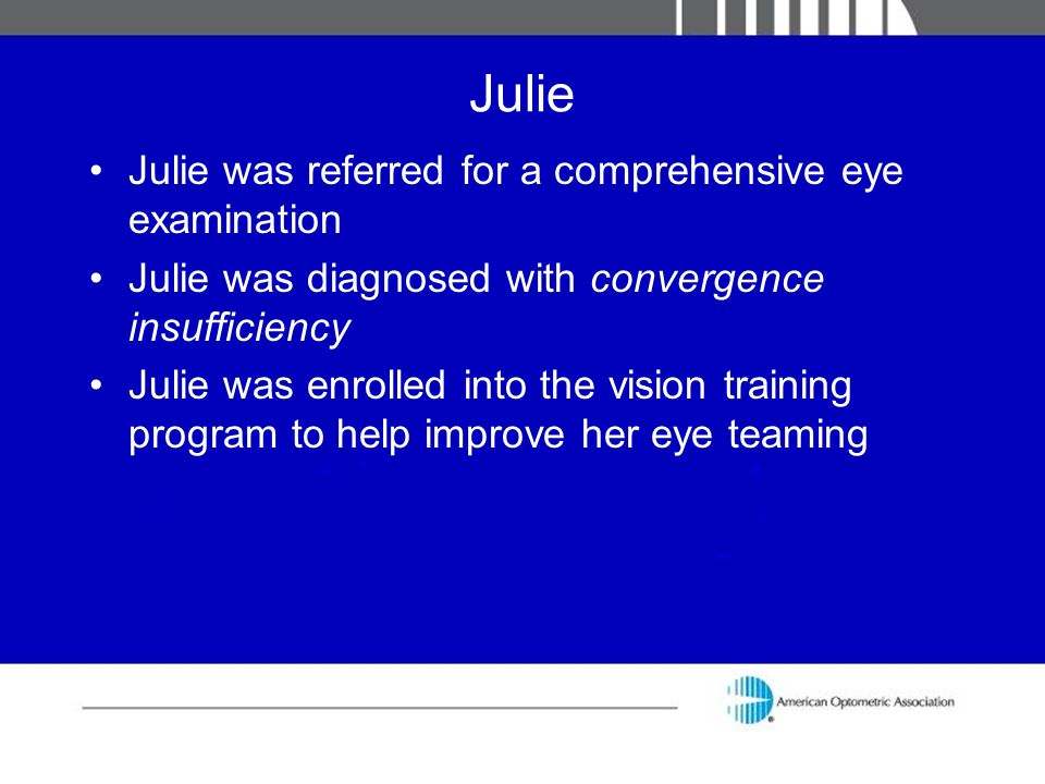 Julie Julie was referred for a comprehensive eye examination