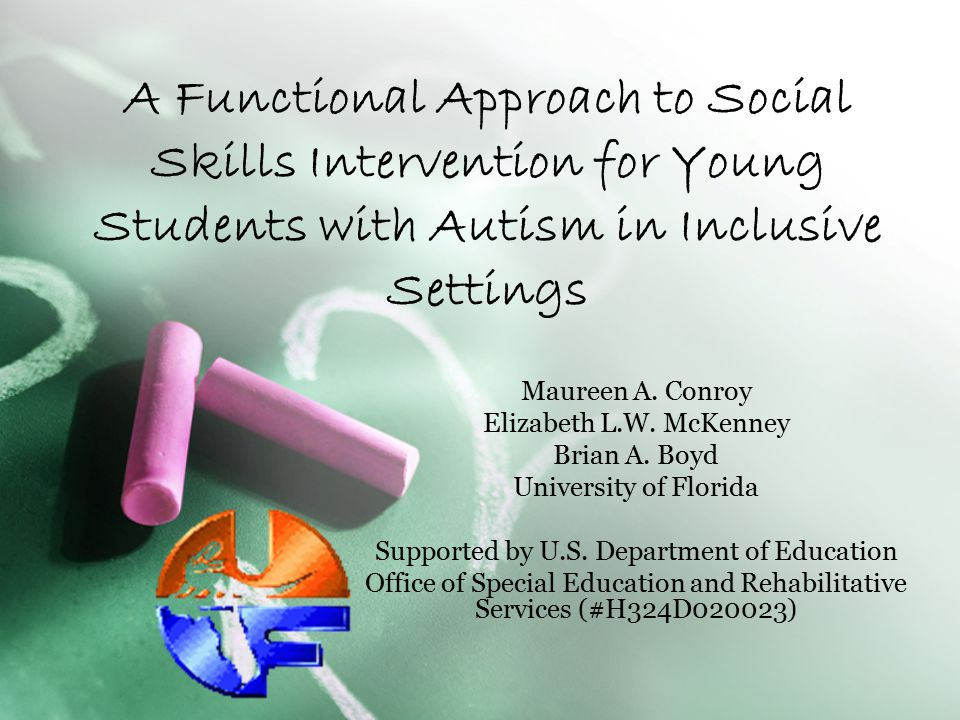 A Functional Approach to Social Skills Intervention for Young Students with Autism in Inclusive Settings
