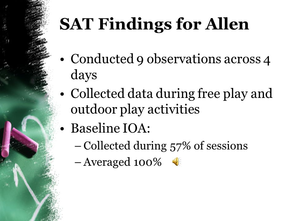 SAT Findings for Allen Conducted 9 observations across 4 days