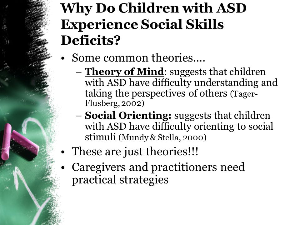 Why Do Children with ASD Experience Social Skills Deficits