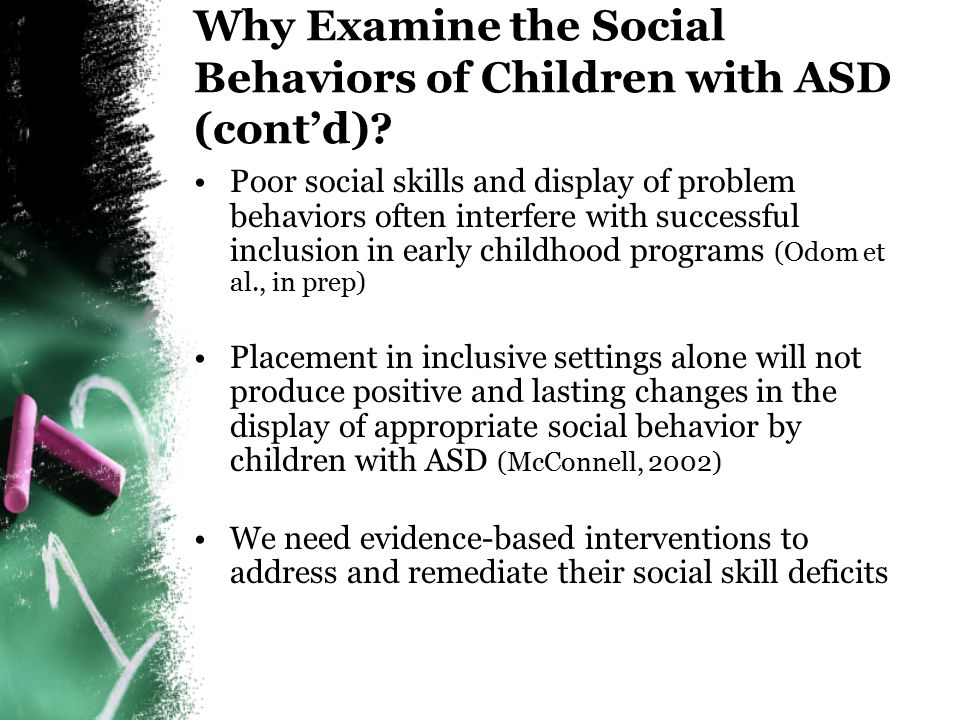 Why Examine the Social Behaviors of Children with ASD (cont'd)