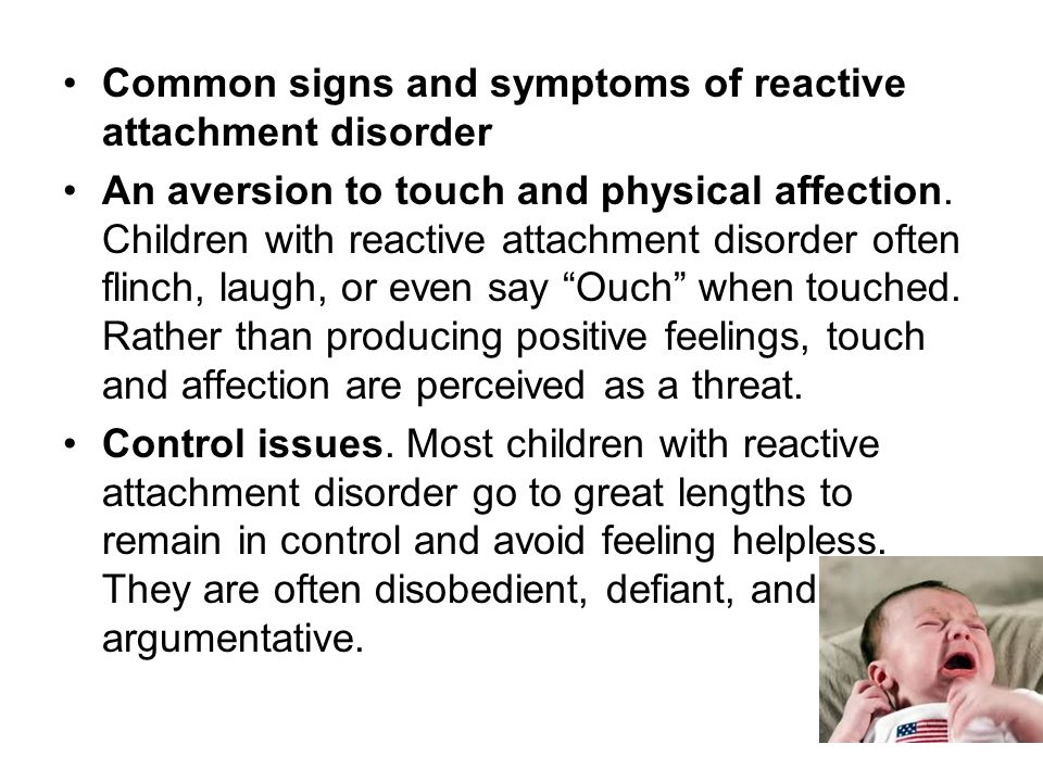 Common signs and symptoms of reactive attachment disorder