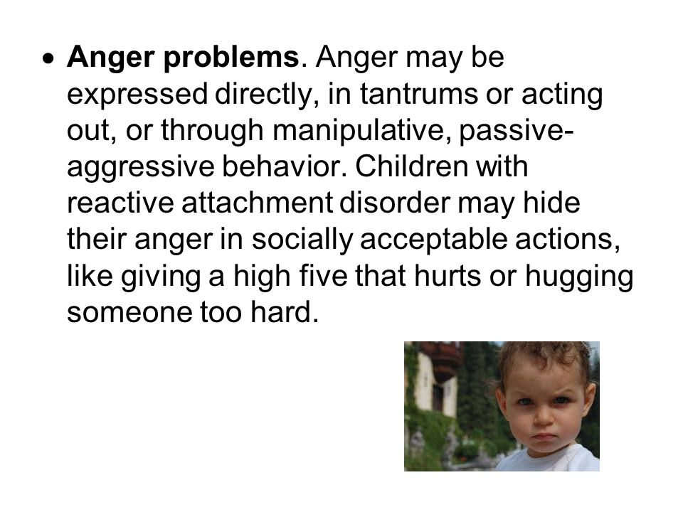 Anger problems.