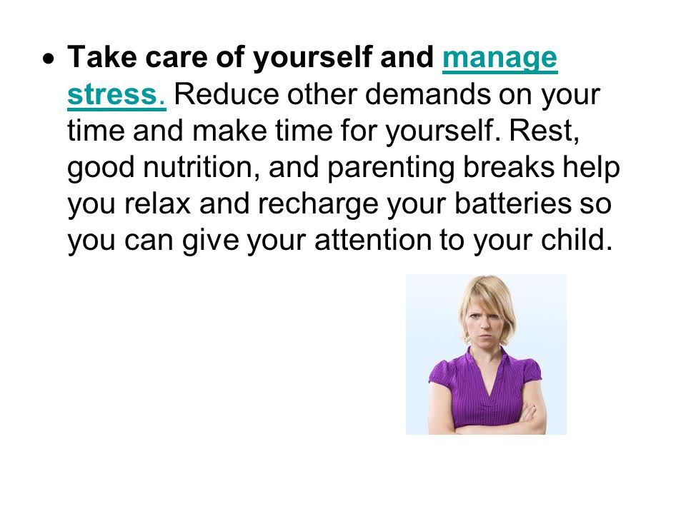 Take care of yourself and manage stress