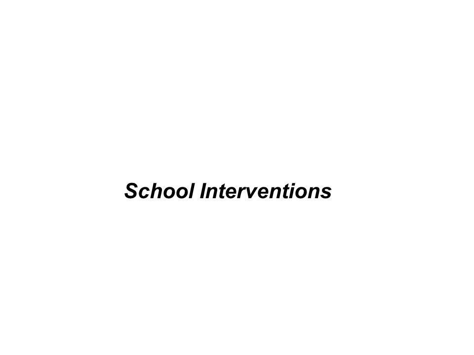 School Interventions