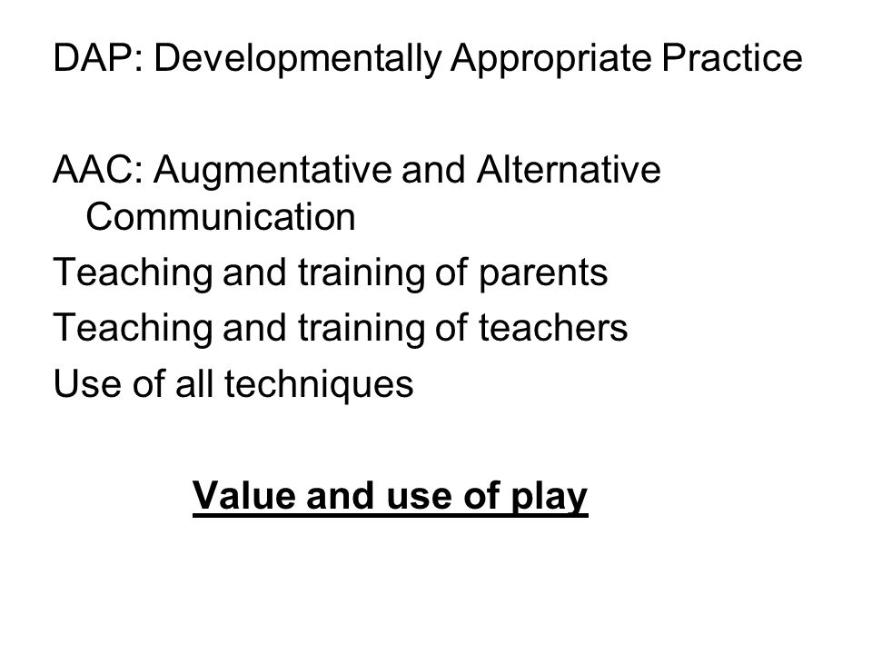 DAP: Developmentally Appropriate Practice