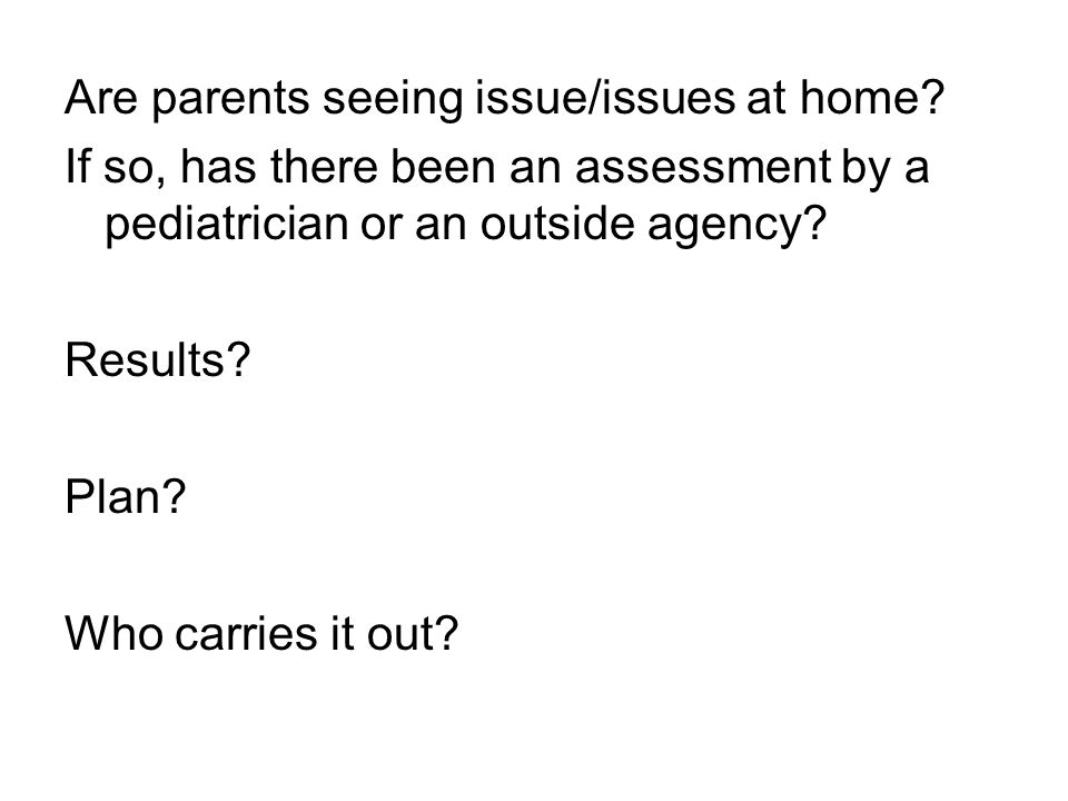Are parents seeing issue/issues at home