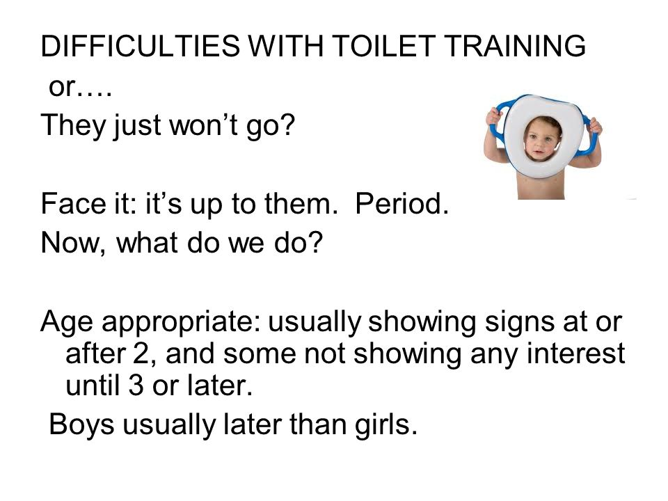DIFFICULTIES WITH TOILET TRAINING