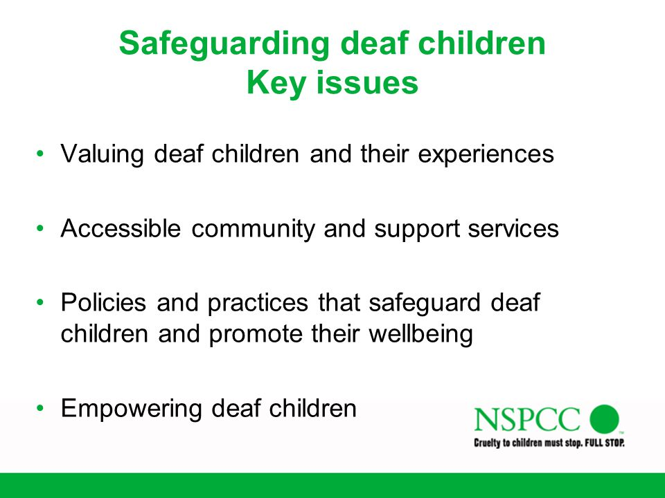 Safeguarding deaf children Key issues