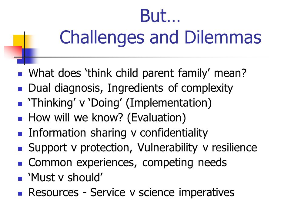 But… Challenges and Dilemmas