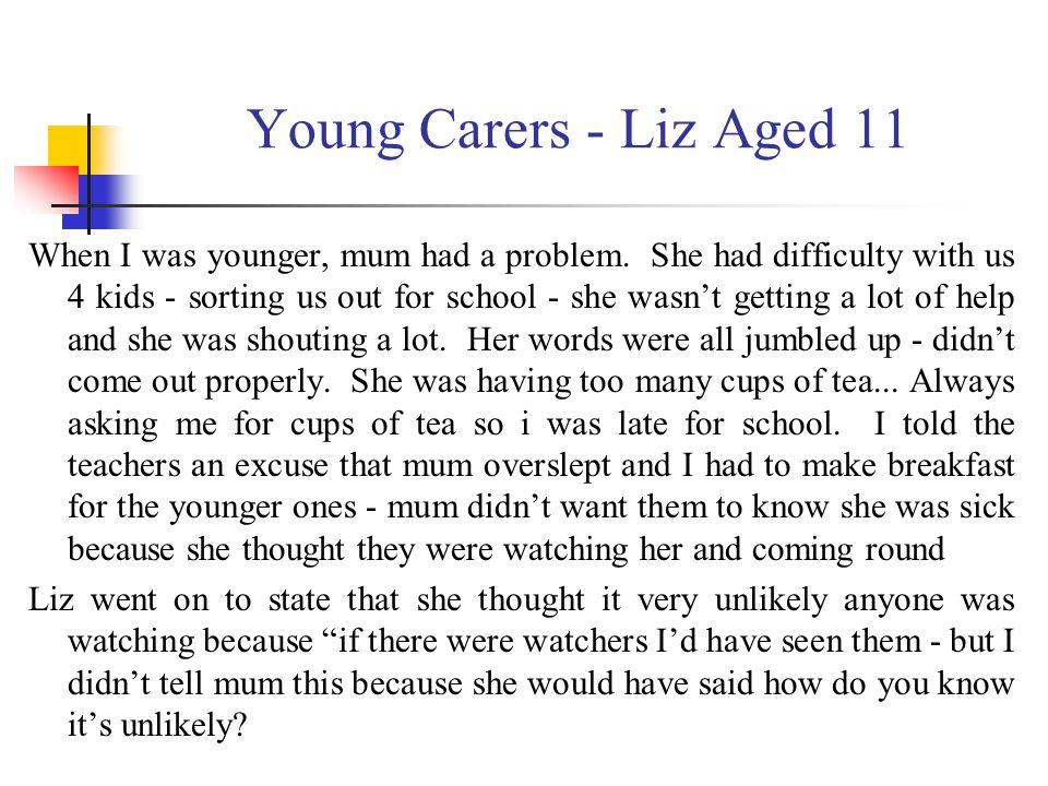 Young Carers - Liz Aged 11