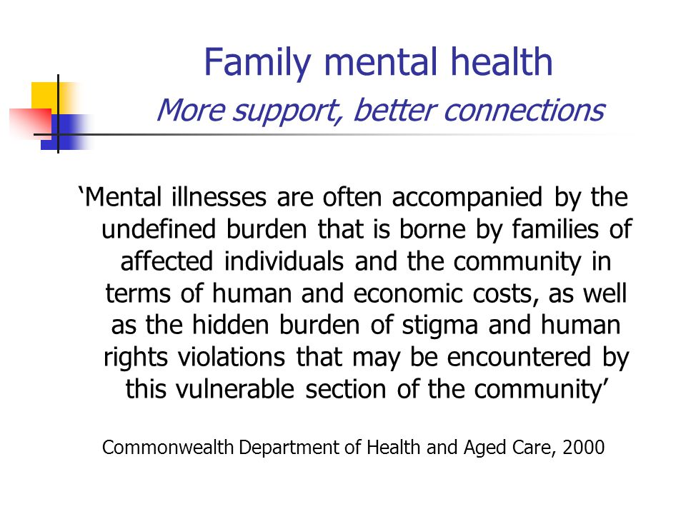 Family mental health More support, better connections
