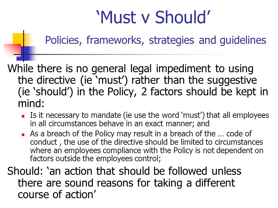 'Must v Should' Policies, frameworks, strategies and guidelines