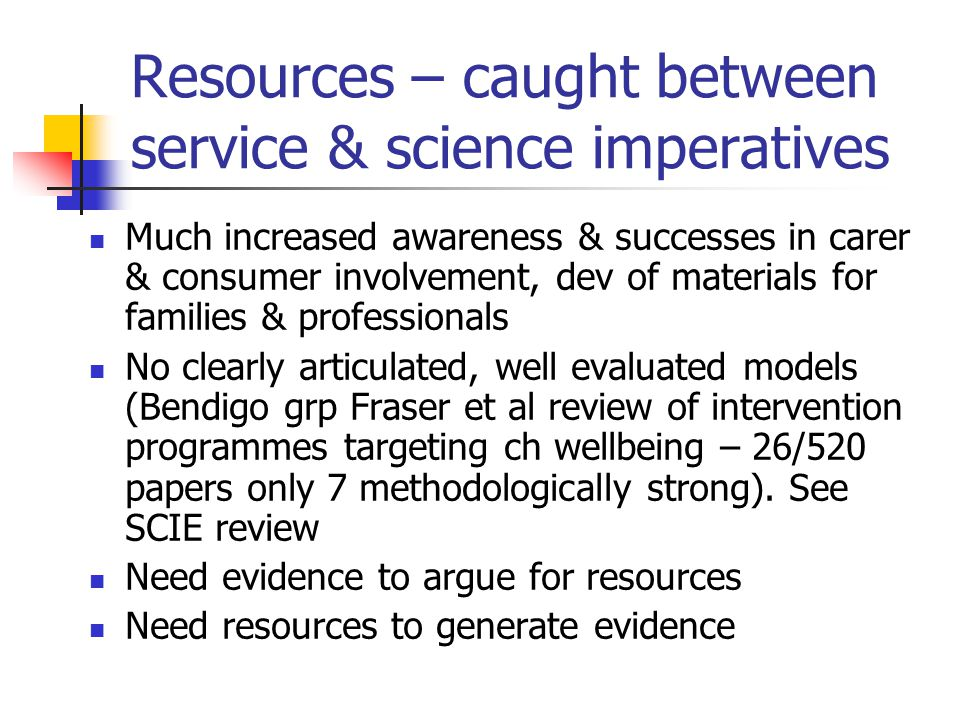 Resources – caught between service & science imperatives