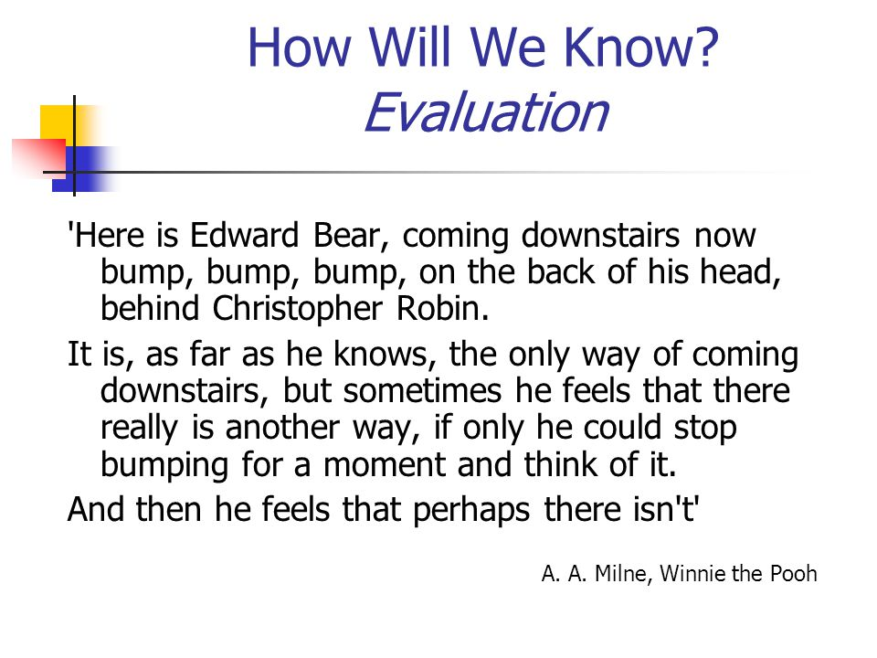 How Will We Know Evaluation