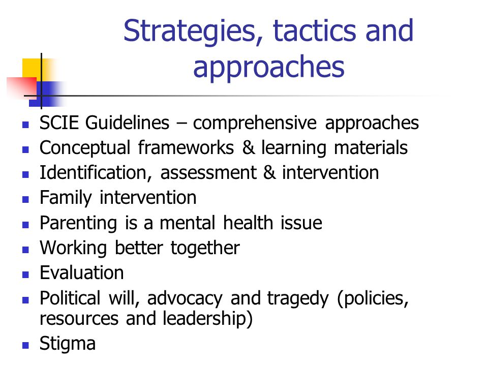 Strategies, tactics and approaches