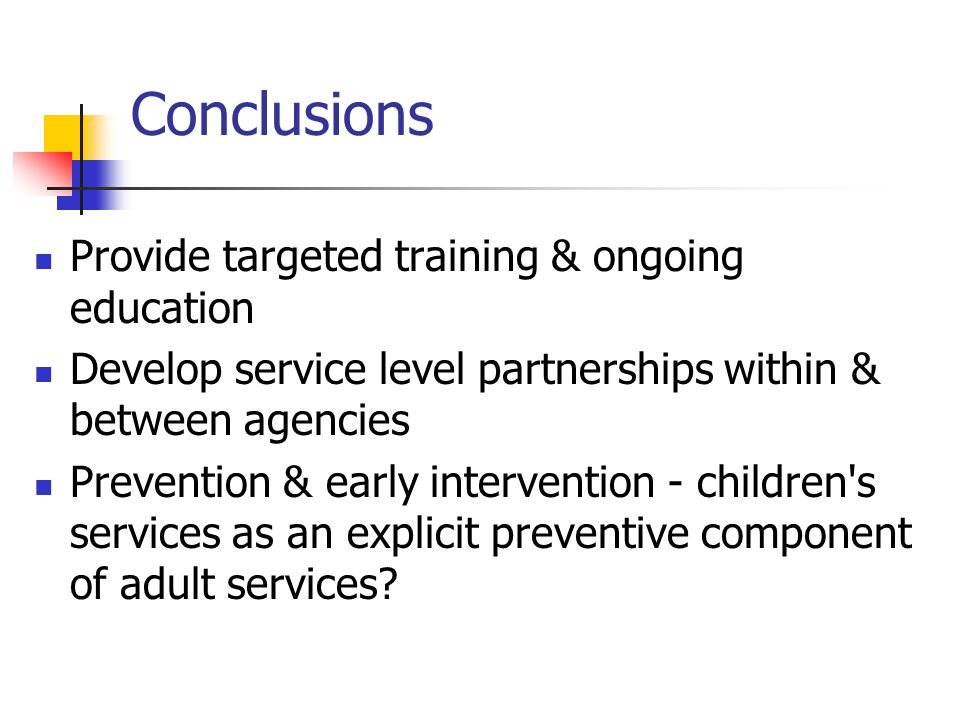 Conclusions Provide targeted training & ongoing education
