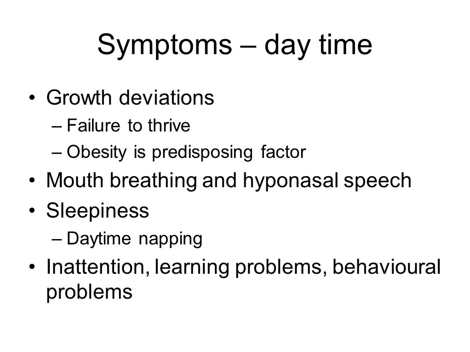 Symptoms – day time Growth deviations