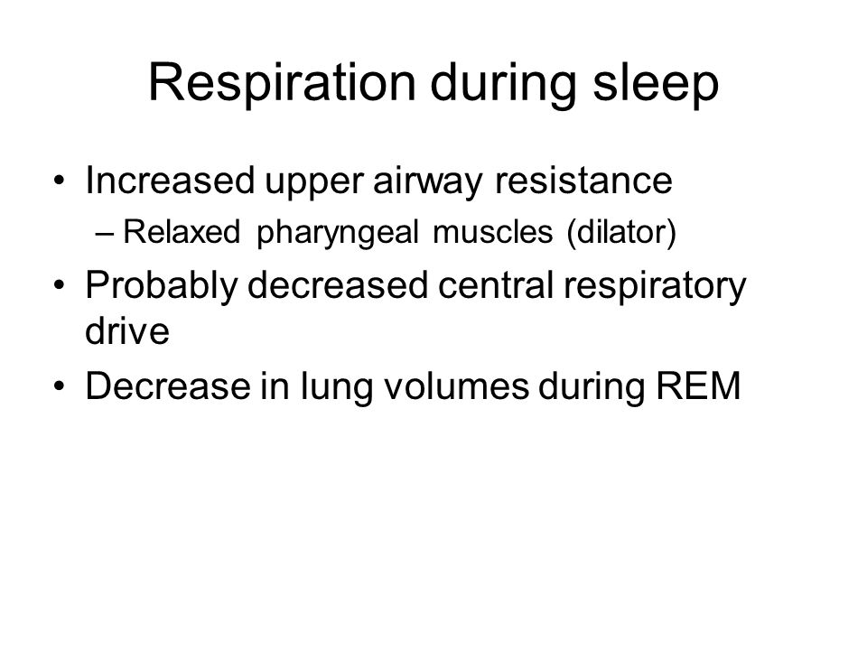 Respiration during sleep