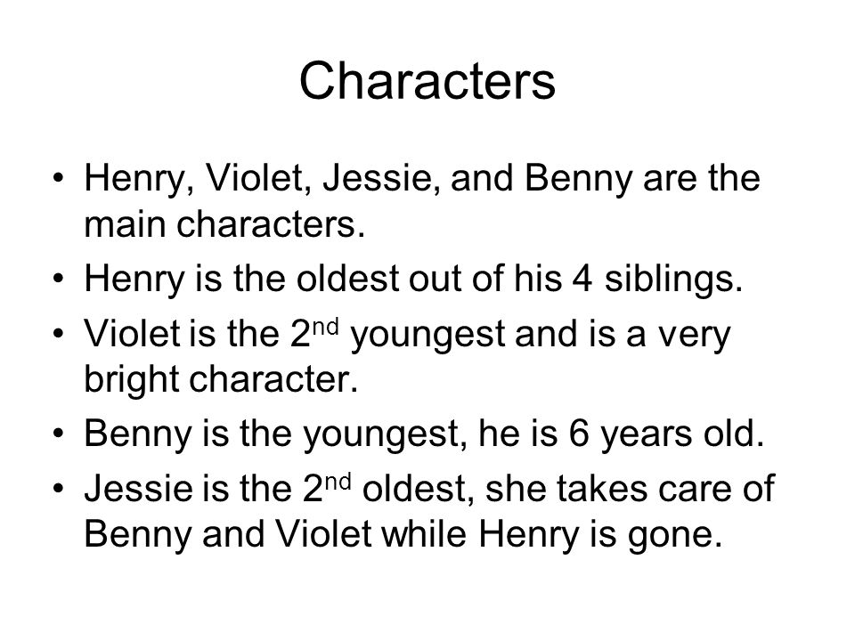 Characters Henry, Violet, Jessie, and Benny are the main characters.
