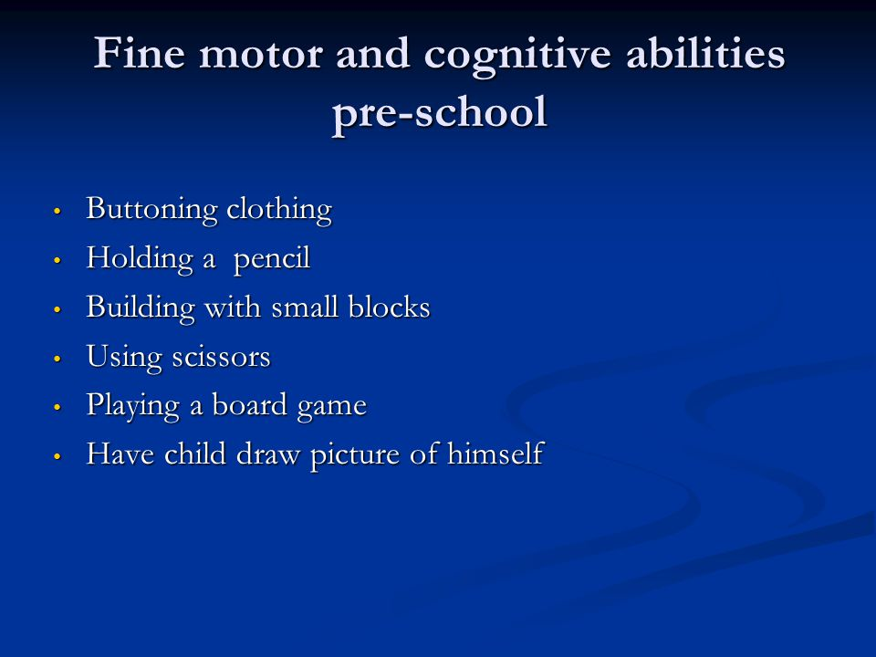 Fine motor and cognitive abilities pre-school