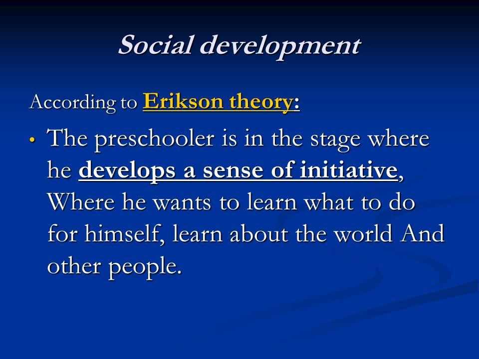 Social development According to Erikson theory: